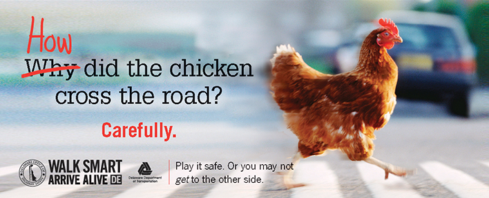 How Did the Chicken Cross The Road?  Carefully.